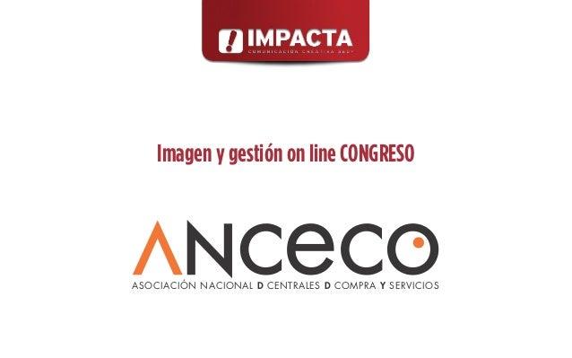 Imagen y gestión on line CONGRESOASOCIACIÓN NACIONAL D CENTRALES D COMPRA Y SERVICIOS