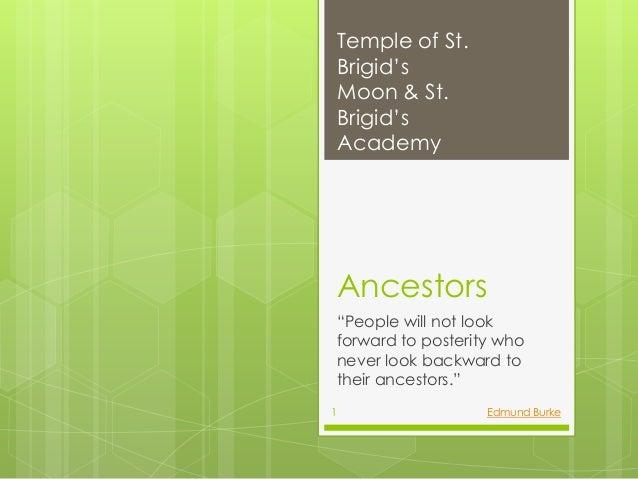 Temple of St.    Brigid's    Moon & St.    Brigid's    Academy    Ancestors    ―People will not look    forward to posteri...