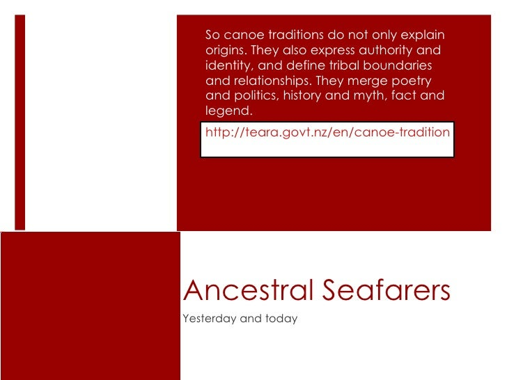 Ancestral Seafarers Yesterday and today So canoe traditions do not only explain origins. They also express authority and i...