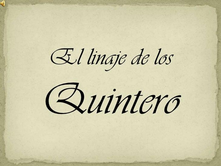 El linaje de los Quintero<br />