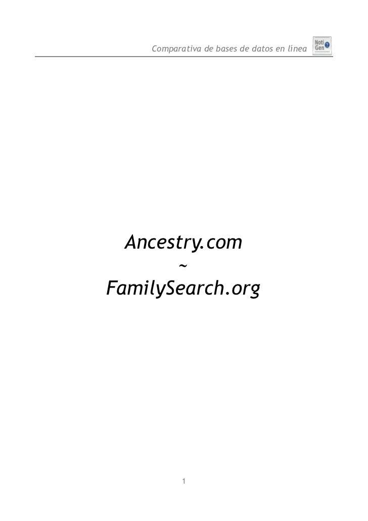 Comparativa de bases de datos en línea       Ancestry.com        ~ FamilySearch.org                1