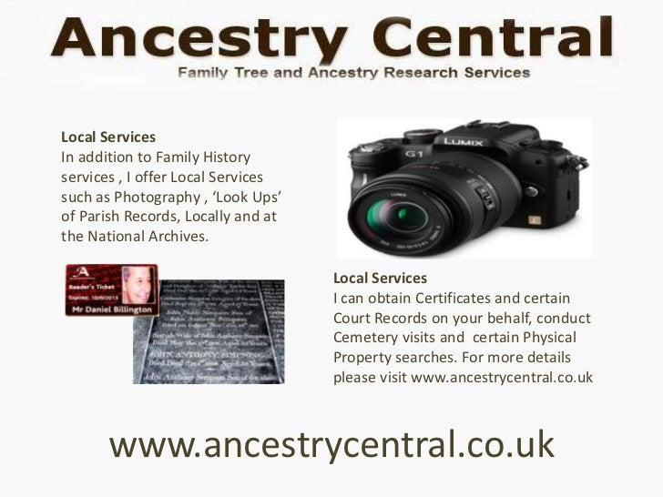 Local ServicesIn addition to Family Historyservices , I offer Local Servicessuch as Photography , 'Look Ups'of Parish Reco...