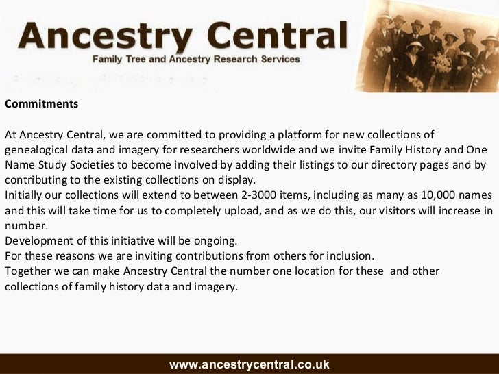 Commitments At Ancestry Central, we are committed to providing a platform for new collections of genealogical data and ima...