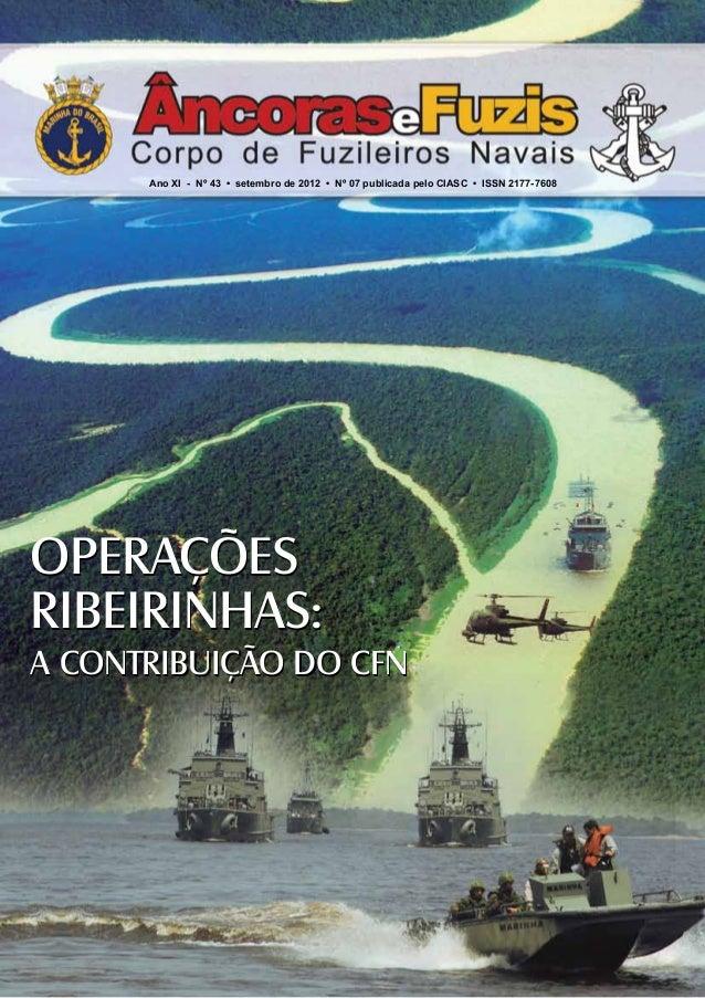 59 2012 – Nº 43 | Operações Ribeirinhas: a contribuição do CFN Ano XI - Nº 43 • setembro de 2012 • Nº 07 publicada pelo CI...