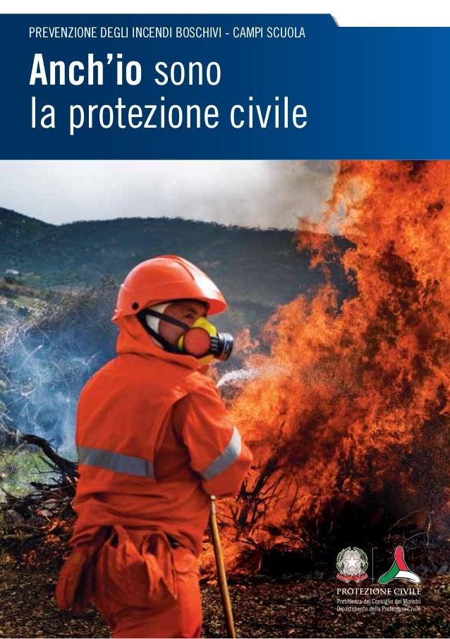 PREVENZIONE DEGLI INCENDI BOSCHIVI - CAMPI SCUOLAAnch'io sonola protezione civile