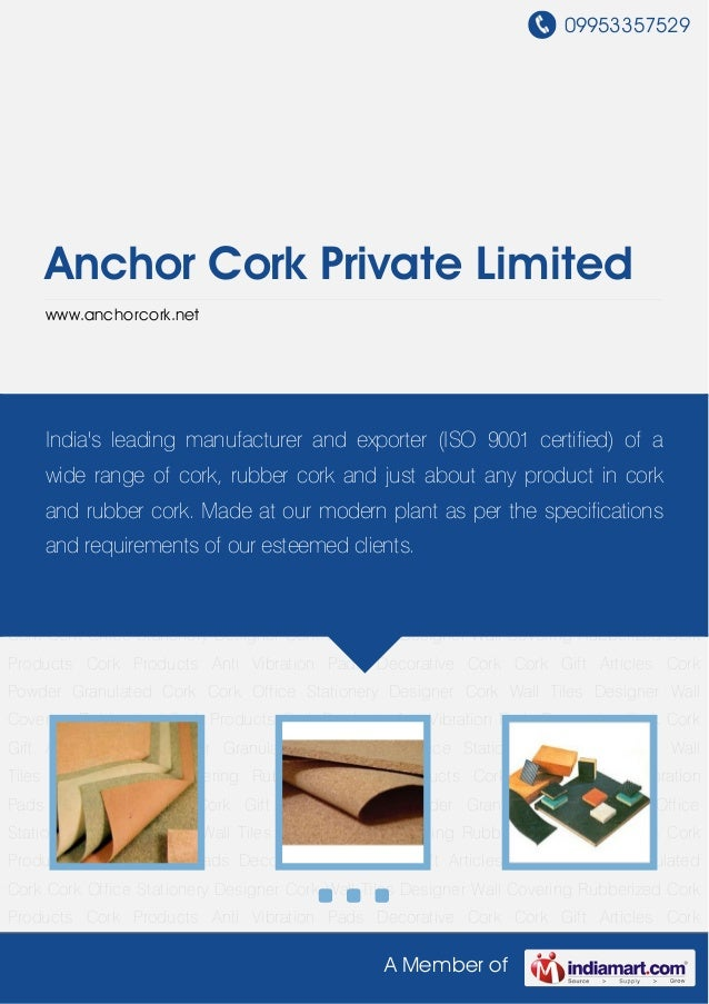 09953357529A Member ofAnchor Cork Private Limitedwww.anchorcork.netRubberized Cork Products Cork Products Anti Vibration P...