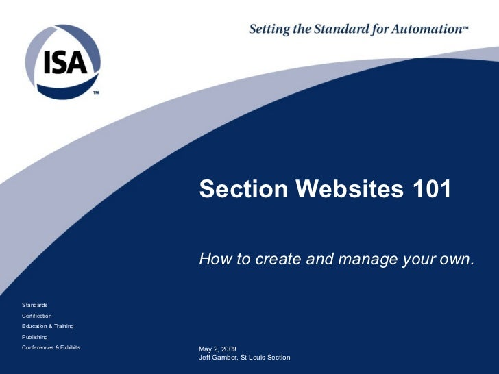 Section Websites 101                         How to create and manage your own.StandardsCertificationEducation & TrainingP...