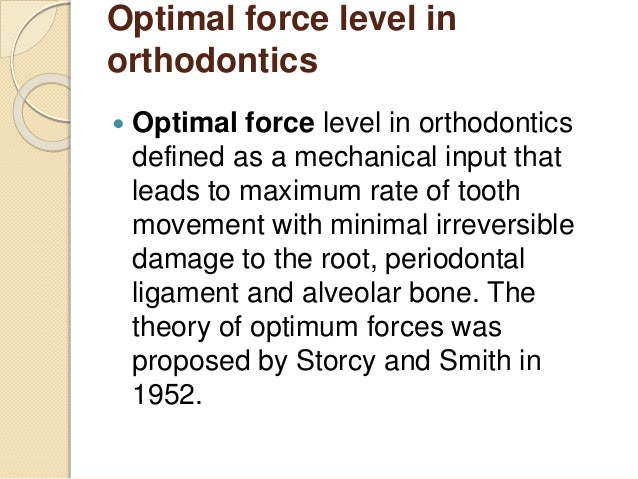 Orthodontic tooth movement ideal rate and force
