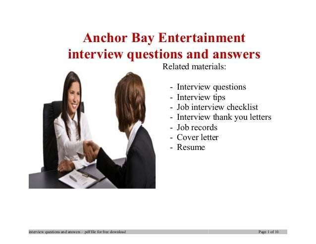 Anchor Bay Entertainment interview questions and answers Related materials: - Interview questions - Interview tips - Job i...