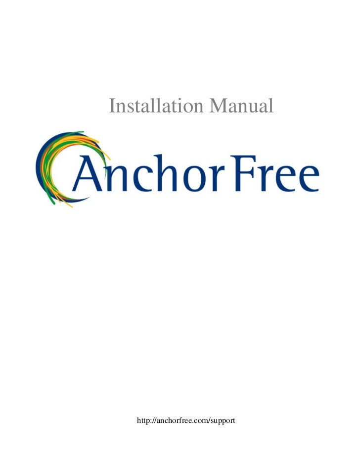 Installation Manual   http://anchorfree.com/support