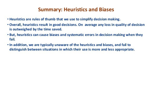 judgmental heuristics Describe a personal example of when judgmental heuristics influenced adecision you made what was the situation, what occurred, what was the.