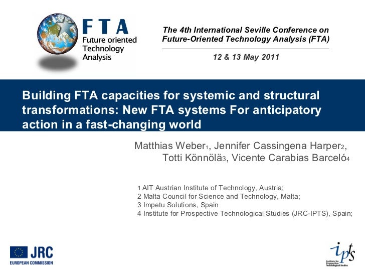 The 4th International Seville Conference on Future-Oriented Technology Analysis (FTA) 12 & 13 May 2011 Building FTA capaci...