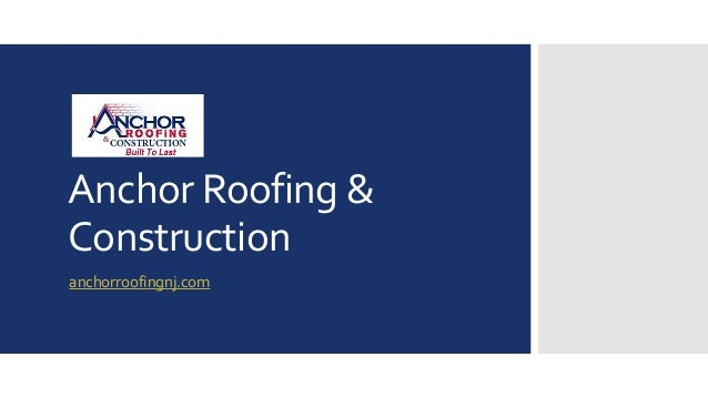Anchor Roofing &  Construction  anchorroofingnj.com