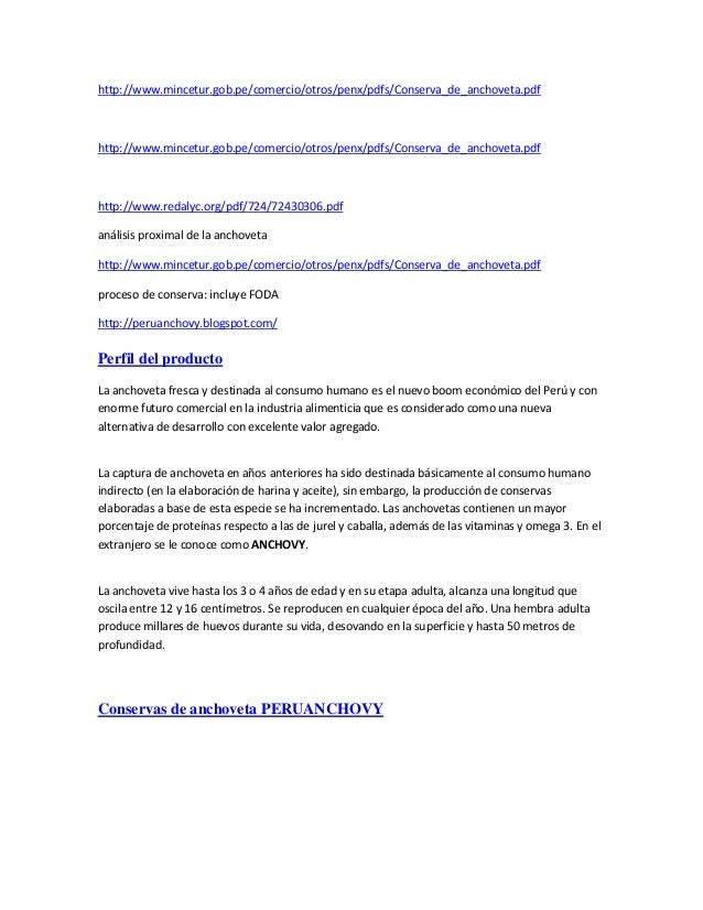 http://www.mincetur.gob.pe/comercio/otros/penx/pdfs/Conserva_de_anchoveta.pdf  http://www.mincetur.gob.pe/comercio/otros/p...