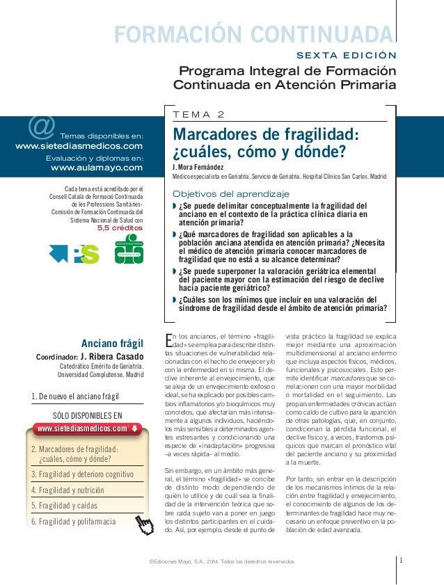 @  Cada tema está acreditado por el  Consell Català de Formació Continuada  de les Professions Sanitàries-  Comisión de Fo...