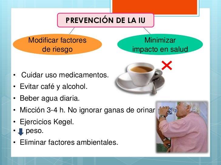 PREVENCIÓN DE LA IU    Modificar factores                 Minimizar       de riesgo                    impacto en salud• C...