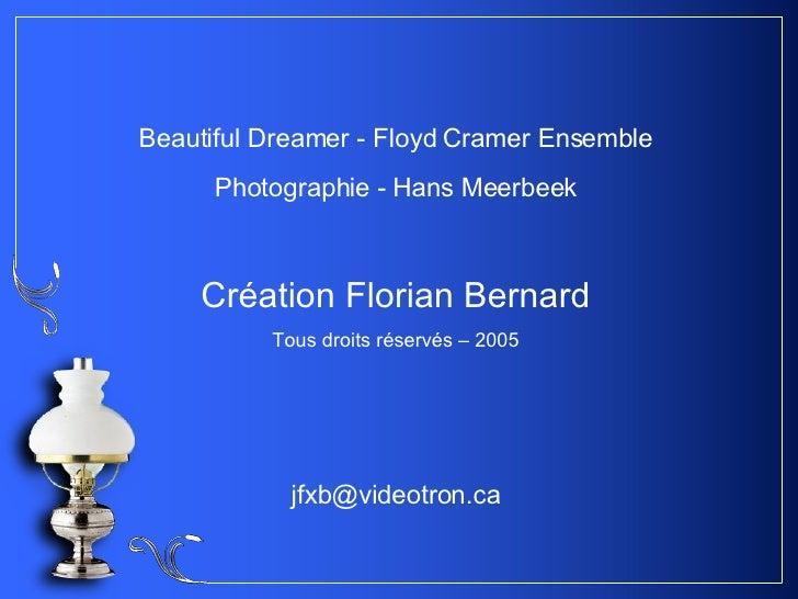 Beautiful Dreamer - Floyd Cramer Ensemble Photographie - Hans Meerbeek Création Florian Bernard Tous droits réservés – 200...