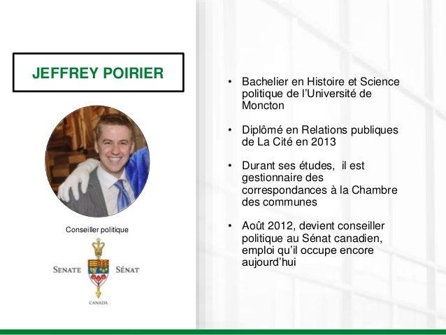 JEFFREY POIRIER Conseiller politique • Bachelier en Histoire et Science politique de l'Université de Moncton • Diplômé en ...