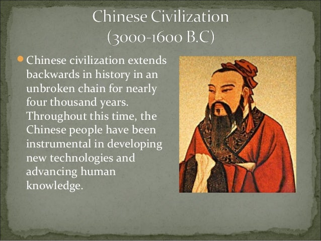 the history of the ancient chinese civilization The cambridge history of ancient china: from the origins of civilization to 221  bc  shaughnessy, edward l china: empire and civilization oxford: oxford.
