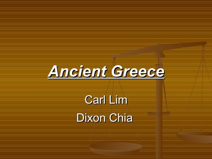 Ancient Greece Carl Lim Dixon Chia