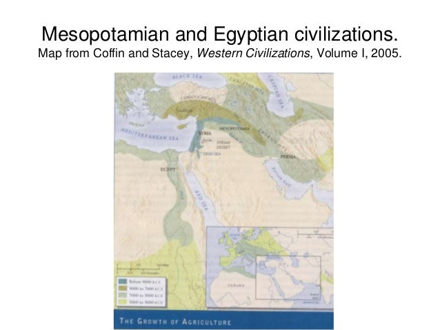 Mesopotamian and Egyptian civilizations. Map from Coffin and Stacey, Western Civilizations, Volume I, 2005.