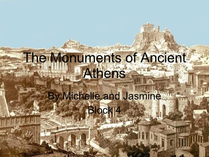 The Monuments of Ancient Athens By Michelle and Jasmine Block 4