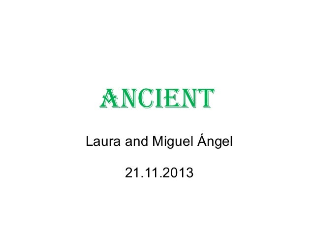 ANCIENT Laura and Miguel Ángel 21.11.2013