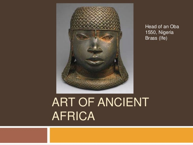 ART OF ANCIENT AFRICA Head of an Oba 1550, Nigeria Brass (Ife)