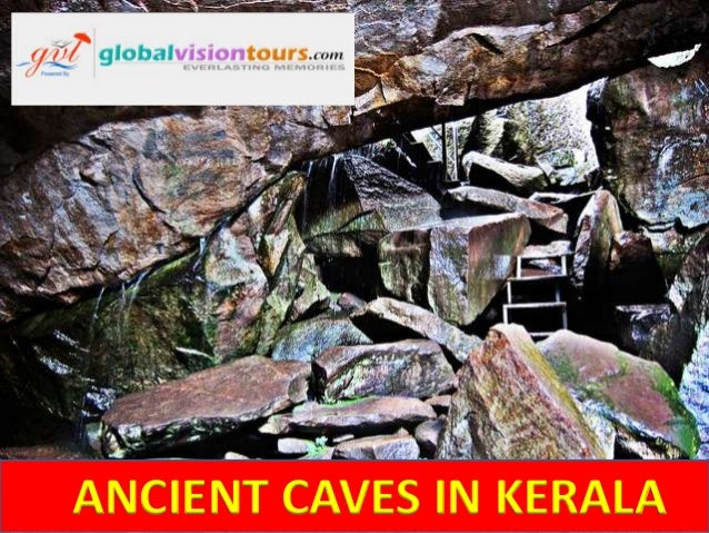 ANCIENT CAVES IN KERALA