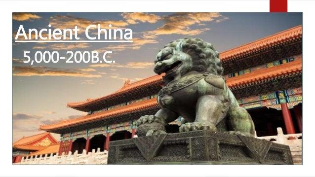 Ancient China 5,000-200B.C.