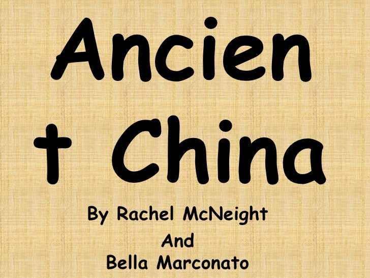 Ancient China By Rachel McNeight  And  Bella Marconato