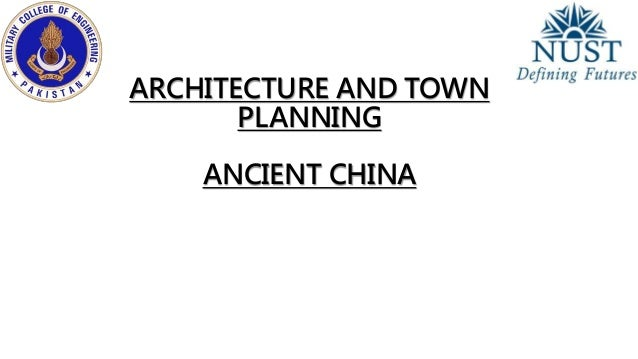 ARCHITECTURE AND TOWN  PLANNING  ANCIENT CHINA