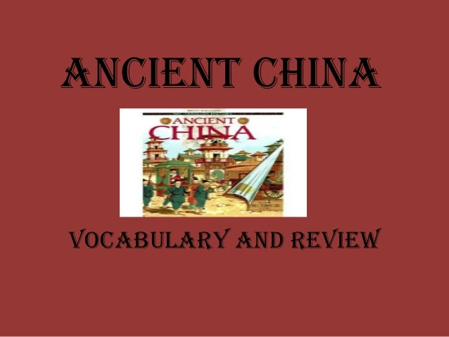 ANCIENT CHINA  Vocabulary and review