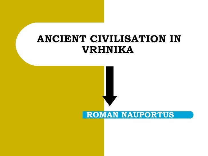 ANCIENT CIVILISATION IN VRHNIKA   ROMAN NAUPORTUS