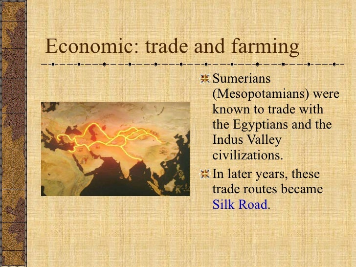 "occupation and trade of mesopotamian civilization As a result of this, mesopotamia should be more properly understood as a region that produced multiple empires and civilizations rather than any single civilization even so, mesopotamia is known as the ""cradle of civilization"" primarily because of two developments that occurred there, in the region of sumer , in the 4th millenium bce:."