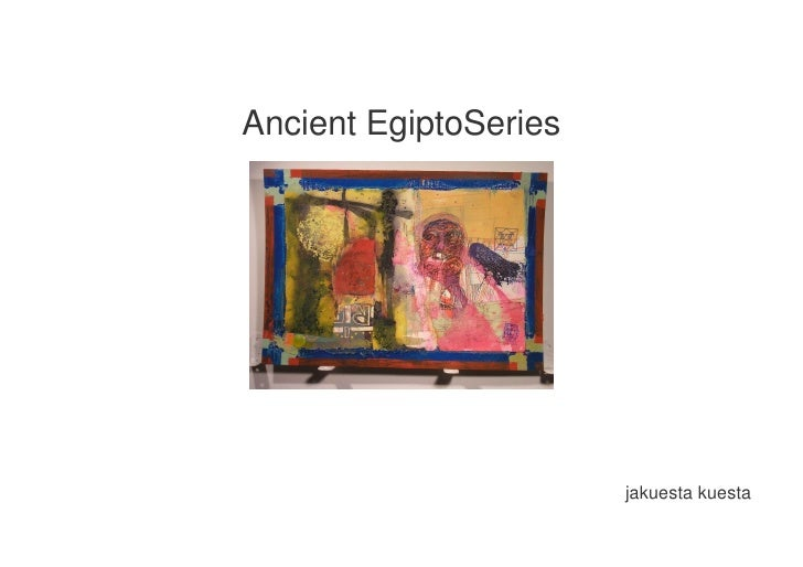 Ancient EgiptoSeries                            jakuesta kuesta