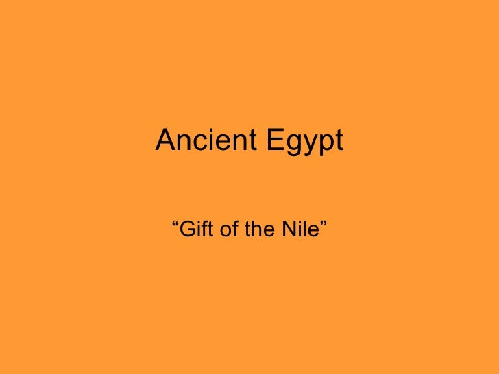 """Ancient Egypt """"Gift of the Nile"""""""