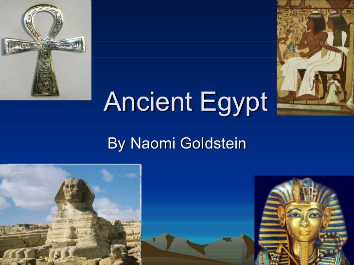 Ancient Egypt By Naomi Goldstein
