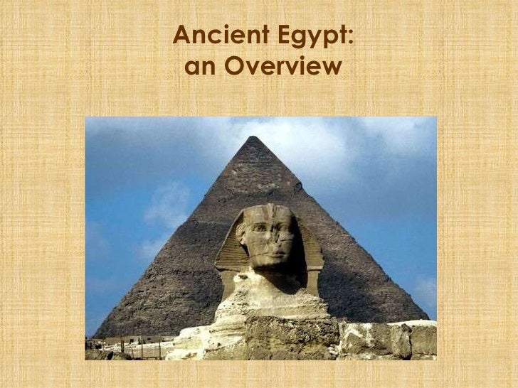 an overview of the ancient history of egypt Pharaoh: lord of the two lands the most powerful person in ancient egypt was the pharaoh the pharaoh was the political and religious leader of the egyptian people.