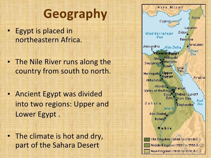 impact of geography on ancient egypt Ancient egypt, civilization in northeastern africa that dates from the 4th millennium bce its many achievements, preserved in its art and monuments, hold a fascination that continues to grow as archaeological finds expose its secrets.