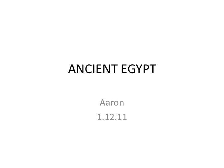 ANCIENT EGYPT     Aaron    1.12.11