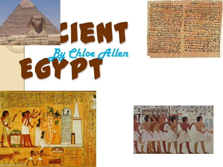 Ancient  By Chloe AllenEgypt