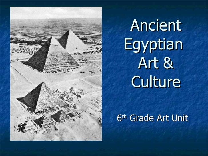 Ancient Egyptian  Art & Culture 6 th  Grade Art Unit
