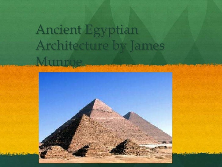 Ancient Egyptian Architecture by James Munroe<br />