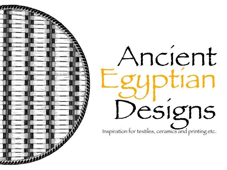 AncientEgyptian DesignsInspiration for textiles, ceramics and printing etc.