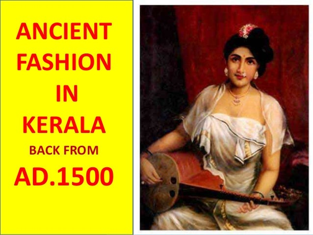 ANCIENT FASHION IN KERALA BACK FROM AD.1500