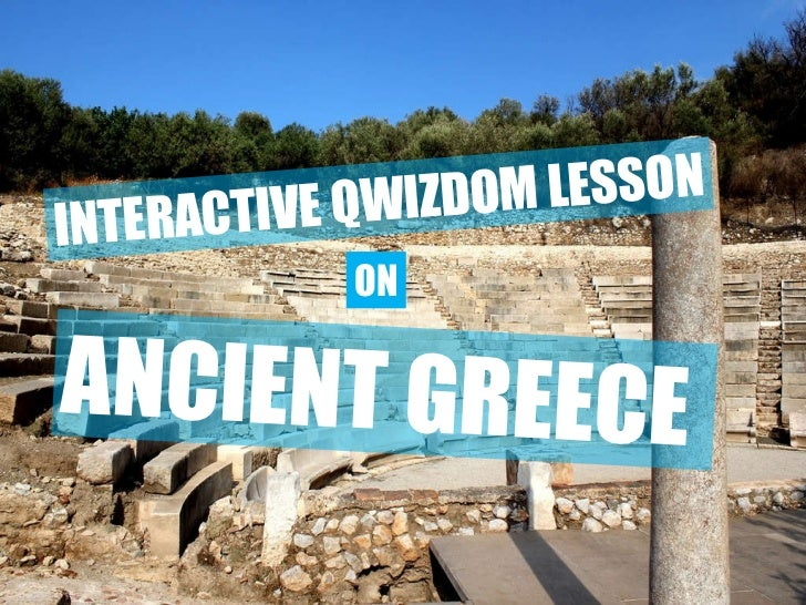 ANCIENT GREECE  INTERACTIVE QWIZDOM LESSON ON
