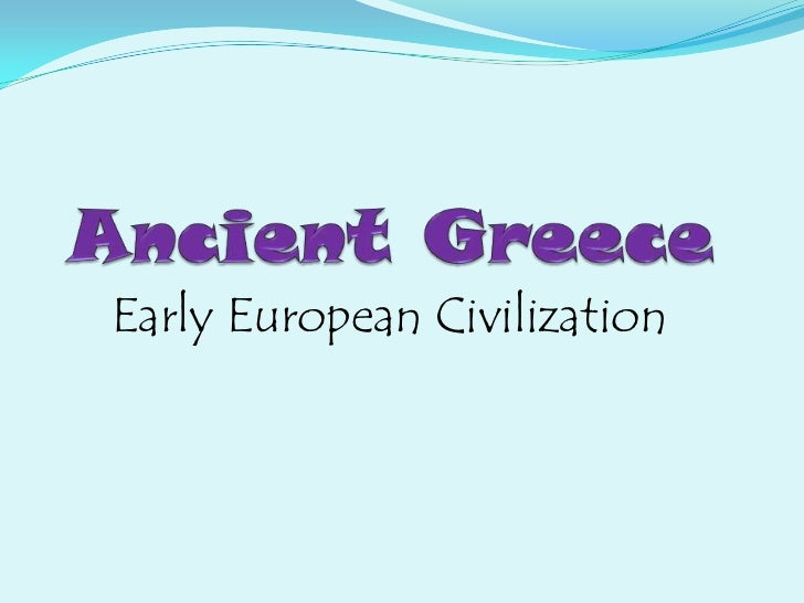 Ancient Greece<br />Early European Civilization<br />