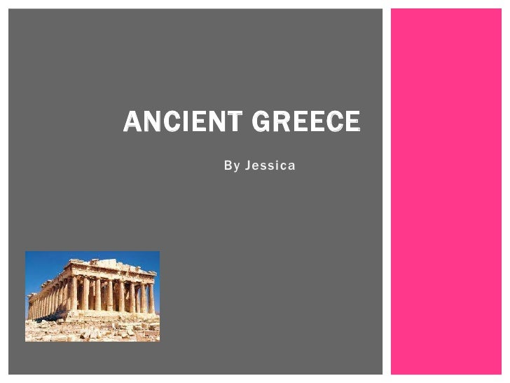 Ancient Greece<br />By Jessica<br />