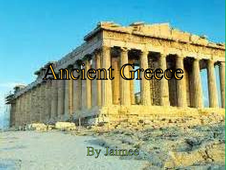 Ancient Greece<br />By Jaimee<br />
